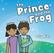 The Prince and the Frog : A Story to Help Children Learn about Same-Sex Relationships, Hardback Book