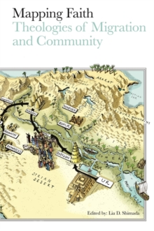 Mapping Faith : Theologies of Migration and Community, Paperback / softback Book
