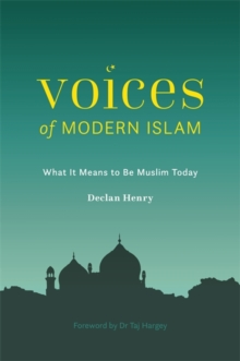 Voices of Modern Islam : What it Means to be Muslim Today, Paperback / softback Book