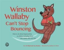 Winston Wallaby Can't Stop Bouncing : What to do about hyperactivity in children including those with ADHD, SPD and ASD, Hardback Book