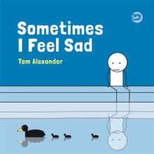 Sometimes I Feel Sad, Hardback Book