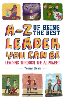 A-Z of Being the Best Leader You Can be : Leading Through the Alphabet, Hardback Book