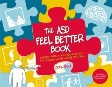 The ASD Feel Better Book : A Visual Guide to Help Brain and Body for Children on the Autism Spectrum, Hardback Book