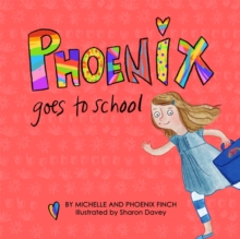 Phoenix Goes to School : A Story to Support Transgender and Gender Diverse Children, Hardback Book