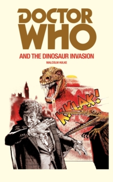 Doctor Who and the Dinosaur Invasion, Paperback / softback Book