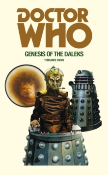 Doctor Who and the Genesis of the Daleks, Paperback / softback Book
