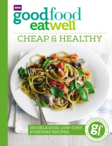 Good Food Eat Well: Cheap and Healthy, Paperback Book