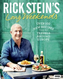 Rick Stein's Long Weekends, Hardback Book