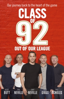 Class of 92: Out of Our League, Hardback Book