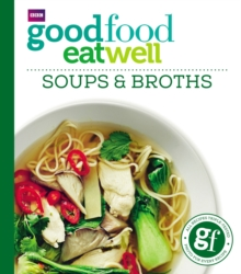 Good Food: Eat Well Soups and Broths, Paperback Book