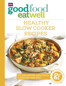 Good Food Eat Well: Healthy Slow Cooker Recipes, Paperback / softback Book