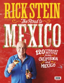 Rick Stein: The Road to Mexico, Hardback Book