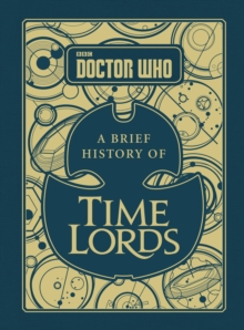 Doctor Who: A Brief History of Time Lords, Hardback Book