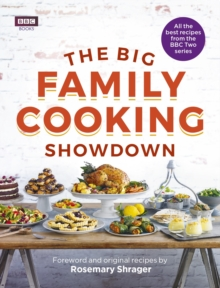 The Big Family Cooking Showdown : All the Best Recipes from the BBC Series, Hardback Book