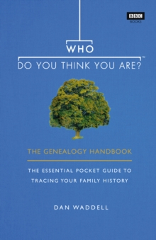 Who Do You Think You Are? : The Genealogy Handbook, Paperback / softback Book