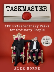 Taskmaster : 200 Extraordinary Tasks for Ordinary People, Hardback Book