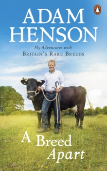 A Breed Apart : My Adventures with Britain's Rare Breeds, Paperback / softback Book