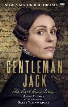 Gentleman Jack : The Real Anne Lister The Official Companion to the BBC Series, Paperback / softback Book