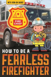 How to be a Fearless Firefighter, Paperback / softback Book