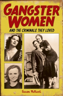 Gangster Women and Criminals They Loved, Paperback Book