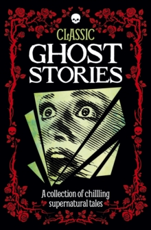 Classic Ghost Stories, Hardback Book