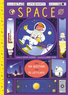Life on Earth: Space : With 100 Questions and 70 Lift-flaps!, Board book Book