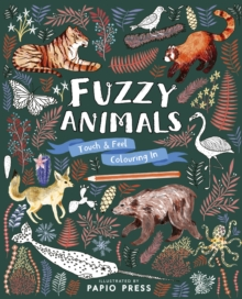 Fuzzy Animals : Touch and Feel Colouring In, Paperback Book