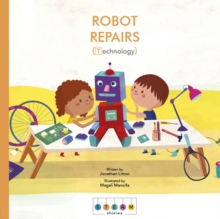 STEAM Stories: Robot Repairs (Technology), Paperback / softback Book