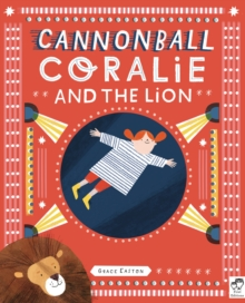 Cannonball Coralie and the Lion, Paperback / softback Book