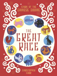 The Great Race : The Story of the Chinese Zodiac, Paperback / softback Book