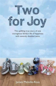 Two for Joy : The Uplifting Story of One Courageous Family, Paperback / softback Book