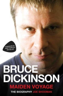 Bruce Dickinson : Maiden Voyage: The Biography, Paperback Book