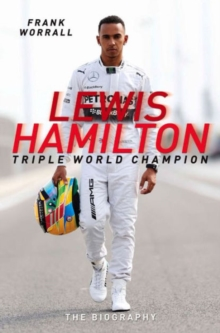 Lewis Hamilton: Triple World Champion : The Biography, Paperback Book