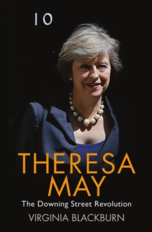 Theresa May : The Downing Street Revolution, Paperback Book