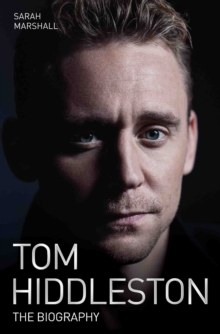 Tom Hiddleston : The Biography, Paperback Book
