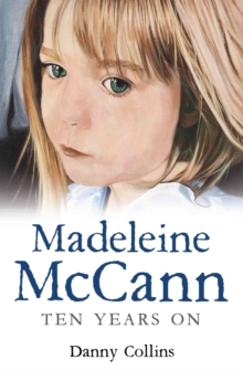 Madeleine McCann : Ten Years on, Paperback / softback Book