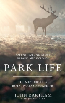 Park Life : The Memoirs of a Royal Parks Gamekeeper, Hardback Book