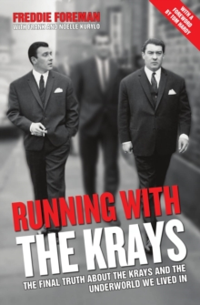 Running with the Krays - The Final Truth About The Krays and the Underworld We Lived In, Paperback / softback Book