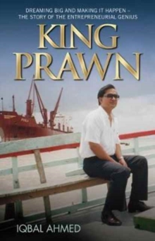 King Prawn : Dreaming Big and Making it Happen - The Story of the Entrepreneurial Genius, Hardback Book