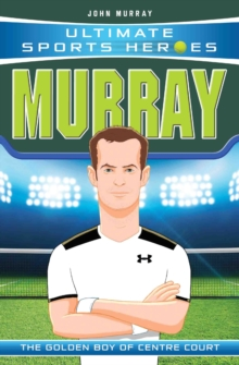 Murray : The Golden Boy of Centre Court, Paperback Book