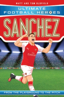 Sanchez (Ultimate Football Heroes) - Collect Them All!, Paperback / softback Book