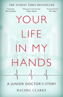 Your Life In My Hands - a Junior Doctor's Story, Paperback / softback Book