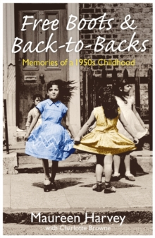 Free Boots and Back-to-Backs : Memories of a 1950's Childhood, Paperback / softback Book