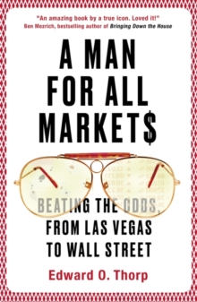 A Man for All Markets : Beating the Odds, from Las Vegas to Wall Street, Paperback Book