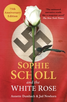 Sophie Scholl and the White Rose, Paperback / softback Book