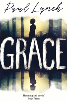 Grace: Winner of the Kerry Group Irish Novel of the Year, Paperback Book