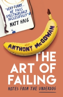 The Art of Failing : Notes from the Underdog, Paperback Book