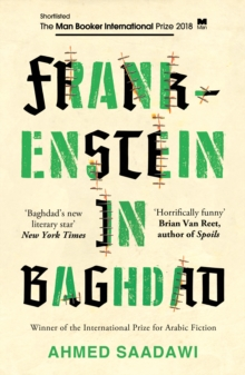 Frankenstein in Baghdad : SHORTLISTED FOR THE MAN BOOKER INTERNATIONAL PRIZE 2018, Paperback / softback Book