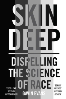 Skin Deep : Dispelling the Science of Race, EPUB eBook