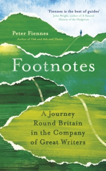 Footnotes : A Journey Round Britain in the Company of Great Writers, Hardback Book